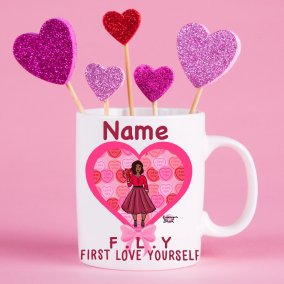 First Love yourself Mug Valentines Galentine's Day Personalised